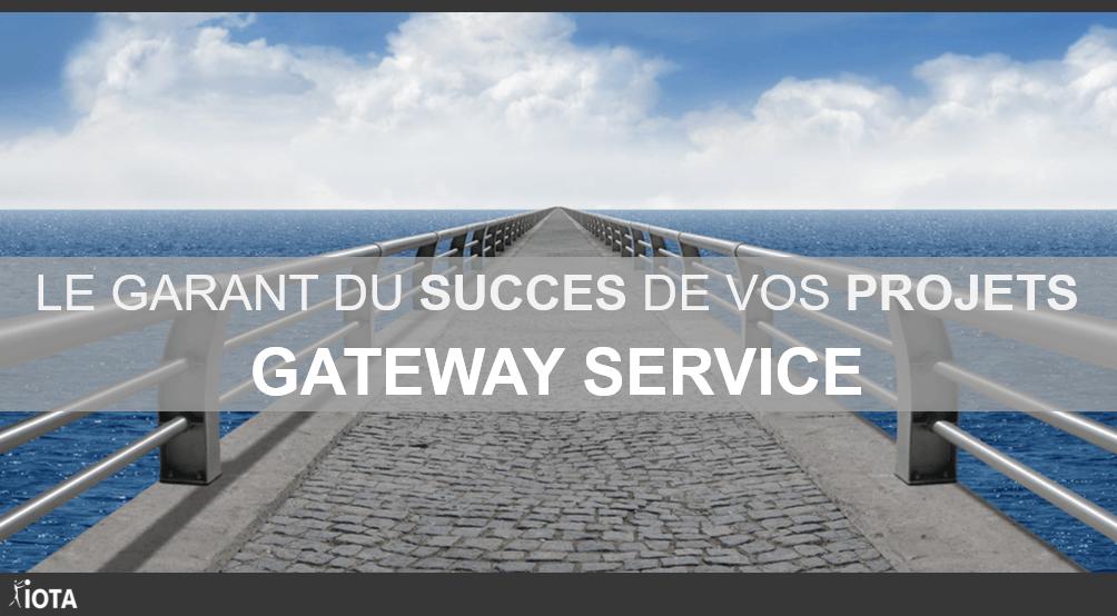 Gateway Service: le garant du succès de vos projets